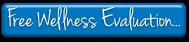 FREE Wellness Evaluation